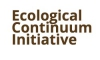 The Ecological Continuum Initiative/2006-2010